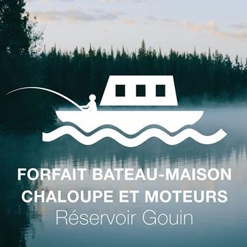 Forfait Bateau-maison, chaloupes et moteurs au Réservoir Gouin
