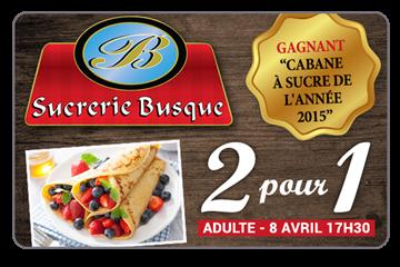 2 pour 1 sur repas adulte le 8 avril à 17 h 30 à la Sucrerie Busque